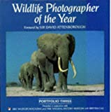 Wildlife Photograph of the Year Portfolio Three, David Attenborough, 0863433510