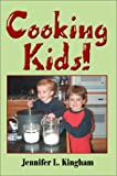 Cooking Kids!, Jennifer L. Kingham, 0595653553