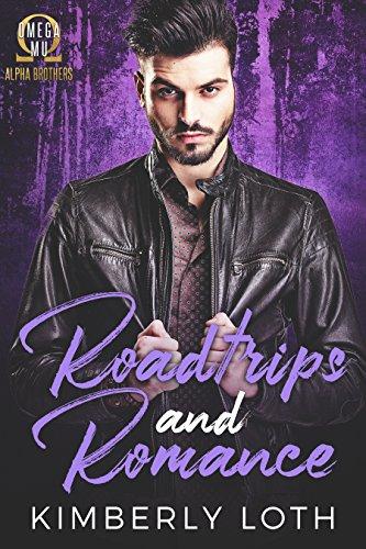 (Roadtrips and Romance (Omega Mu Alpha Brothers Book 5))