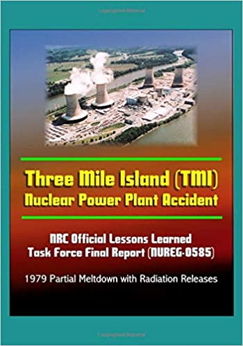 Three Mile Island TMI Nuclear Power Plant Accident: NRC ...