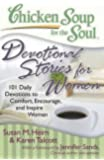 Chicken Soup for the Soul: Devotional Stories for Women: 101 Daily Devotions to Comfort, Encourage, and Inspire Women