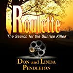 Roulette: The Search for the Sunrise Killer | Don Pendleton,Linda Pendleton