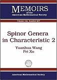 Spinor Genera in Characteristic 2, Yuanhua Wang and Fei Xu, 0821841661