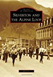 Silverton and the Alpine Loop (Images of America)