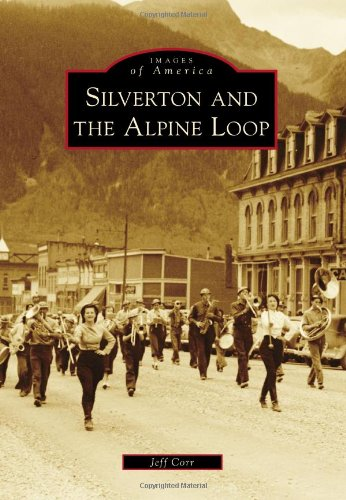 Mt Baker National Park - Silverton and the Alpine Loop (Images of America)