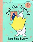 img - for Pat the Bunny : Let's Find Bunny book / textbook / text book