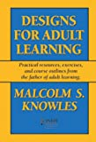 Designs for Adult Learning, Malcolm S. Knowles, 1562860259