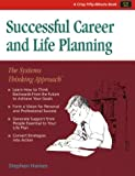 Successful Career and Life Planning : The Systems Thinking Approach, Stephen Haines, 1560525622