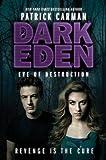Dark Eden: Eve of Destruction [Hardcover] [2012] (Author) Patrick Carman, Patrick Arrasmith