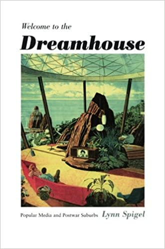 Book Welcome to the Dreamhouse: Popular Media and Postwar Suburbs (Console-ing Passions)