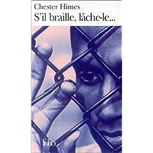 S'IL BRAILLE LÂCHE-LE