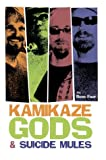 Kamikaze Gods and Suicide Mules, Reno Four Staff, 0595659330