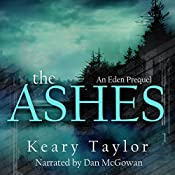 The Ashes: The Eden Trilogy, Book 0.5 | Keary Taylor
