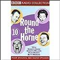 Round the Horne: Volume 10 Radio/TV Program by Kenneth Horne, more Narrated by Kenneth Horne, Kenneth Williams, Betty Marsden, Hugh Paddick