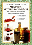 Mustards, Ketchups and Vinegars, Carol W. Costenbader, 0882668137