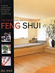 Practical Encyclopedia of Feng Shui (The Practical Encyclopedia of)