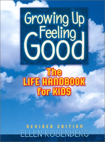 Growing Up Feeling Good: The Life Handbook for Kids (4th Revised Edition)