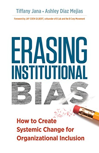 Erasing Institutional Bias: How to Create Systemic Change for Organizational Inclusion