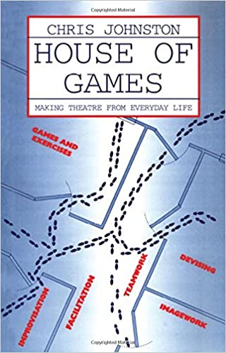 House of Games: Making Theatre From Everyday Life