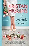 If You Only Knew: A Women's Fiction Novel (Hqn) by  Kristan Higgins in stock, buy online here