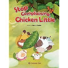 Stop Complaining, Chicken Little