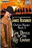img - for Gun Devils of the Rio Grande (Outlaw Ranger) (Volume 5) book / textbook / text book