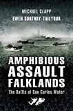 Amphibious Assault Falklands: The Battle of San Carlos Water by Michael Clapp (15-Feb-2007) Paperback
