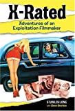 By Stanley Long X-rated: Adventures of an Exploitation Filmmaker [Hardcover]