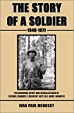 The Story of a Soldier, 1940-1971, Ivan Paul Mehosky, 1582441243