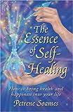 The Essence of Self-Healing, Petrene Soames, 0970044402