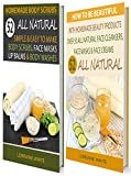Easy Homemade Face Masks Homemade Body Scrubs : 52 All Natural Simple & Easy To Make Body Scrubs & Body Washes & Homemade Beauty Products : Over 50 Recipes For Face Masks Facial ... Creams (BOX SET 5) (All Natural Box Set)