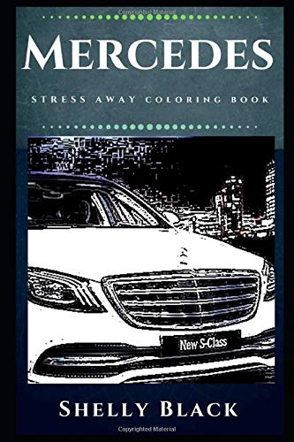 Mercedes Stress Away Coloring Book  An Adult Coloring Book Based On The Life Of Mercedes .  Mercedes Stress Away Coloring Books Band 0