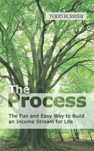 The Process: The fun and easy way to build an income stream for life
