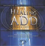 Healing ADD Power Program, Daniel G. Amen, 1886554242
