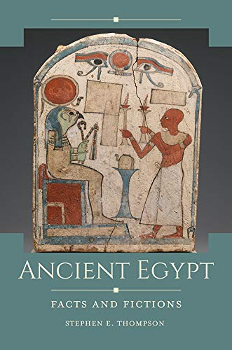 Ancient Egypt: Facts and Fictions (Historical Facts and Fictions)