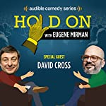 Ep. 2: NYC PodFest: David Cross (Hold On with Eugene Mirman) | Eugene Mirman,David Cross
