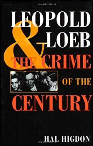 Book Leopold and Loeb: THE CRIME OF THE CENTURY