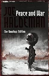 Peace And War: The Omnibus Edition/Forever Peace, Forever Free, Forever War (GOLLANCZ S.F.)