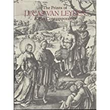 The Prints of Lucas van Leyden and His Contemporaries