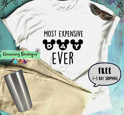 f6ff0d3b Amazon.com: Most expensive day ever, disney trip shirt, family vacation,  adult unisex tee, funny t-shirt gift: Handmade