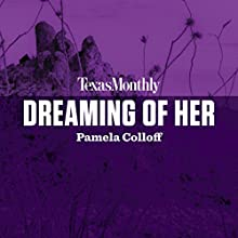 Dreaming of Her Audiobook by Pamela Colloff Narrated by Staci Snell