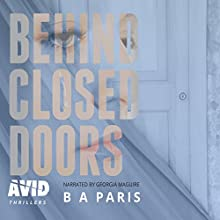Behind Closed Doors Audiobook by B A Paris Narrated by Georgia Maguire