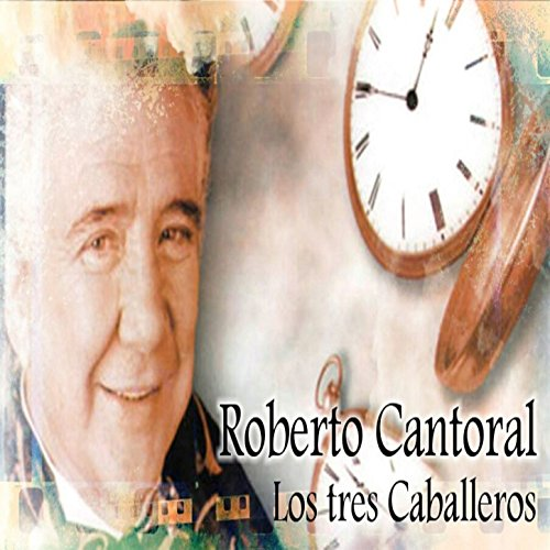Stream or buy for $7.99 · Roberto Cantoral