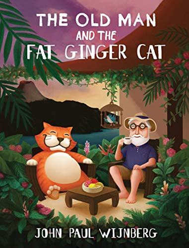 The Old Man and the Fat Ginger Cat (978-0-620-82533-7) [Wijnberg, John Paul] (Tapa Dura)