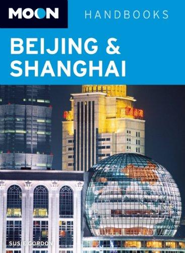Moon Handbooks Beijing & Shanghai...