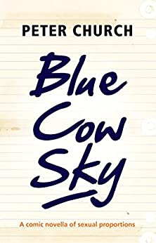 Blue Cow Sky by [Church, Peter]