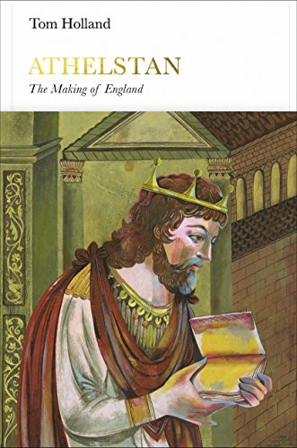 Athelstan: The Making of England (Penguin Monarchs)