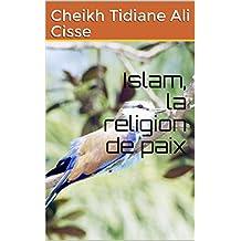 Islam, la religion de paix (French Edition)