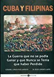 img - for Cuba y Filipinas : la guerra que no se pod a ganar y que nunca se ten a que haber perdido book / textbook / text book
