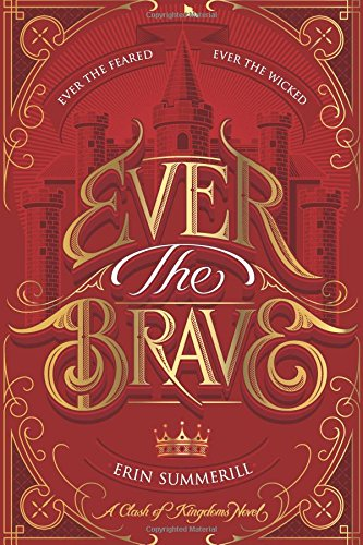 R.E.A.D Ever the Brave (A Clash of Kingdoms Novel) TXT